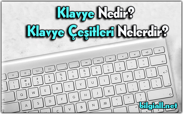 klavye-nedir;klavye-cesitleri-nelerdir