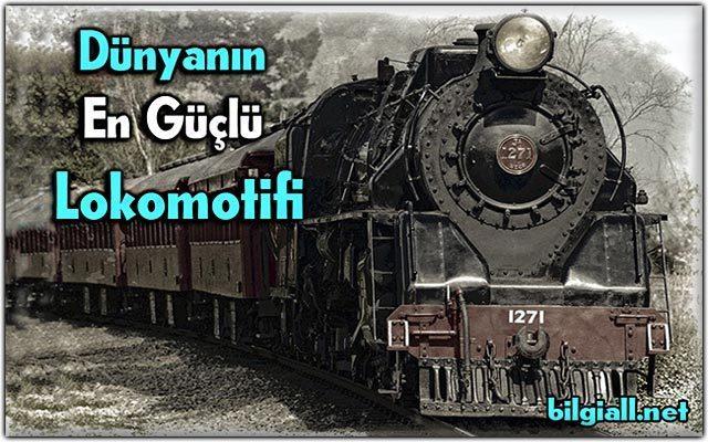lokomotif-nedir;dunyanin-en-guclu-lookomotifi;dunyanin-en-guclu-treni