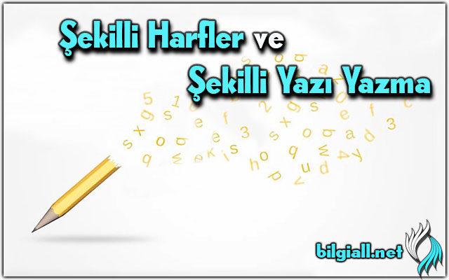 sekilli-harfler; sekilli-yazı-yazma