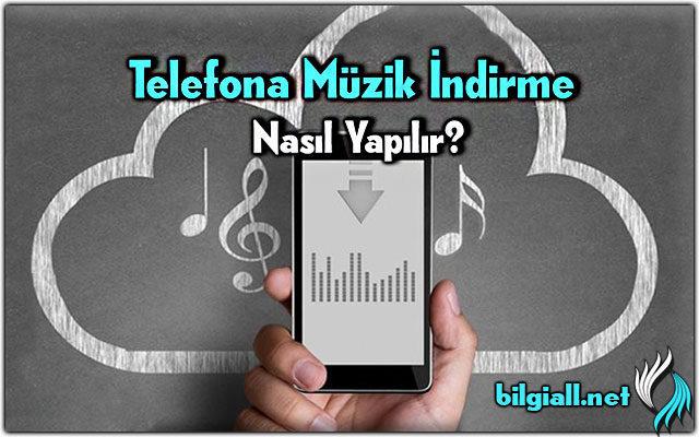 telefona-muzik-indirme;telefona-muzik-indir;youtube-telefona-muzik-indir;
