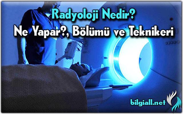 radyoloji;radyoloji-nedir;radyoloji-ne-yapar;radyoloji-hangi-hastaliklara-bakar;radyoloji-bolumu;radyoloji-teknikeri;radyoloji-teknikeri-ne-is-yapar;radyoloji-hangi-bolum;radyoloji-diger-adi;radyoloji-bolumu-nedir;radyoloji-ne