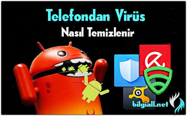 telefon-temizleme;telefon-virus-temizleme;telefon-temizleme-programi;temizleme-programlari;telefonda-virus-nasil-temizlenir;android-virus-temizleme-programi;telefondan-virus-silme;cep-telefonu-virus-temizleme