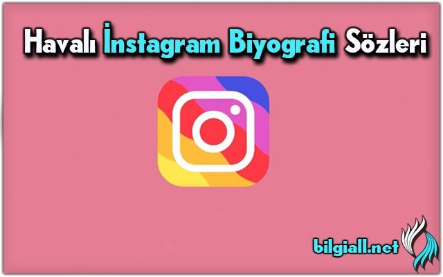 havalı-instagram-biyografi-sözleri