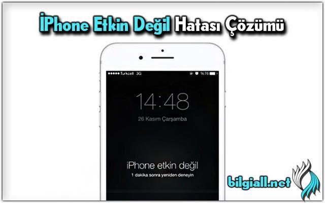 iPhone-Etkin-Değil-Hatası-uyarısı