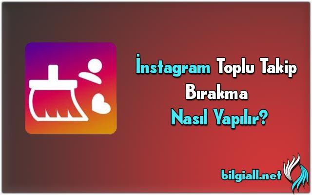instagram-toplu-takip-bırakma