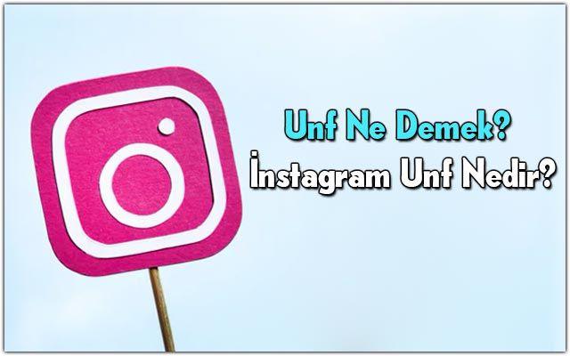 instagramda-unf-ne-demek